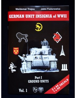 GERMAN UNIT INSIGNIA OF WWII - GROUND UNITS VOL.I BY W. TROJCA & J. FEDOROWICZ
