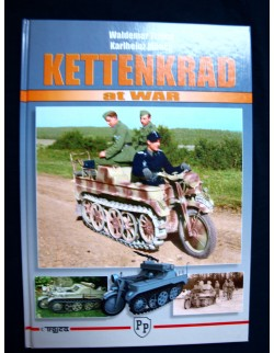 KETTENKRAD AT WAR BY WALDEMAR TROJCA, KARLHEINZ MUNCH