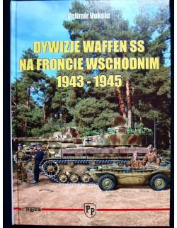 DYWIZJE PANCERNE SS NA FRONCIE WSCHODNIM 1943-45, BY VELIMIR VUKSIC, MODEL HOBBY