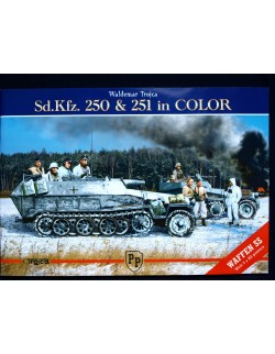 SD.KFZ.250 & 251 IN COLOR BY WALDEMAR TROJCA