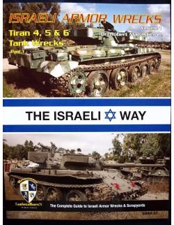 Israeli Armor Wrecks Volume 1 Tiran 4, 5 and 6  BY R.MANASHEROB, SABINGA MARTIN