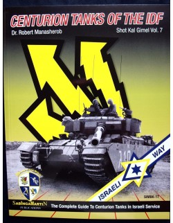 Centurion Tanks of the IDF Vol.7-Shot Kal Gimel BY R.MANASHEROB, SABINGA MARTIN