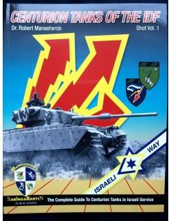 Centurion Tanks of the IDF Shot Volume 1 - BY ROBERT MANASHEROB, SABINGA MARTIN