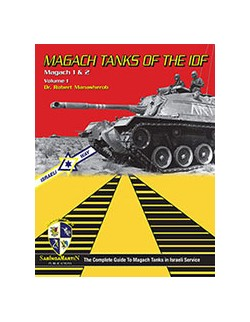 Magach Tanks of the IDF, Magach 1 & 2,Vol.1-BY ROBERT MANASHEROB, SABINGA MARTIN