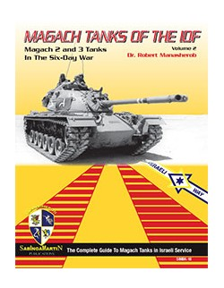 Magach Tanks of the IDF Vol.2 - Magach 2&3- BY ROBERT MANASHEROB, SABINGA MARTIN