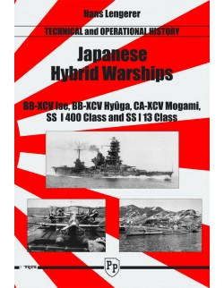 JAPANESE HYBRID WARSHIPS, TECHNICAL AND OPERATIONAL HISTORY BY HANS LENGERER